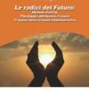 Le Radici del Futuro: Human Caring Passaggio attraverso il cuore