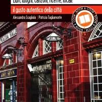 LONDRA  Libri, luoghi, canzoni, ricette, locali: il gusto autentico della città